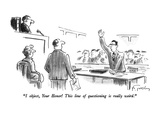 """I object, Your Honor!  This line of questioning is really weird."" - New Yorker Cartoon Premium Giclee Print by Mike Twohy"
