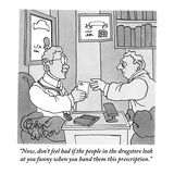"""Now, don't feel bad if the people in the drugstore look at you funny when…"" - New Yorker Cartoon Premium Giclee Print by Gahan Wilson"