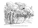 """Once more unto the breach, and that's it for me."" - New Yorker Cartoon Premium Giclee Print by James Stevenson"