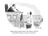 """Requesting a postponement, Your Honor, until the mood of the country is l…"" - New Yorker Cartoon Premium Giclee Print by Mike Twohy"