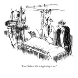 """I can't believe this is happening to me."" - New Yorker Cartoon Giclee Print by Robert Weber"