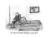 """I wish I'd started therapy at your age."" - New Yorker Cartoon Premium Giclee Print by Victoria Roberts"