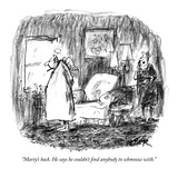"""Marty's back. He says he couldn't find anybody to schmooze with."" - New Yorker Cartoon Premium Giclee Print by Robert Weber"