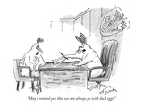 """May I remind you that we can always go with duck eggs."" - New Yorker Cartoon Premium Giclee Print by Mike Twohy"