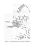 """Well, that should keep your mother quiet for a while."" - New Yorker Cartoon Premium Giclee Print by Chon Day"