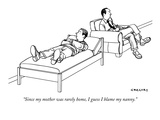 """Since my mother was rarely home, I guess I blame my nanny."" - New Yorker Cartoon Premium Giclee Print by Alex Gregory"