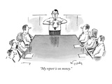 """My report is on money."" - New Yorker Cartoon Premium Giclee Print by Mike Twohy"