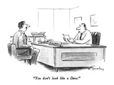 """You don't look like a Dave."" - New Yorker Cartoon Premium Giclee Print by Mike Twohy"