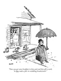 """Once you get some breakfast in him and send him off to work, he does make…"" - New Yorker Cartoon Premium Giclee Print by George Booth"
