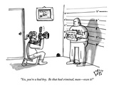 """Yes, you're a bad boy.  Be that bad criminal, man—own it!"" - New Yorker Cartoon Premium Giclee Print by Farley Katz"