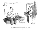 """Ah, Mr. Bromley.  Nice to put a face on a disease."" - New Yorker Cartoon Premium Giclee Print by Mike Twohy"