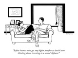 """Before interest rates get any higher, maybe we should start thinking abou…"" - New Yorker Cartoon Premium Giclee Print by Alex Gregory"
