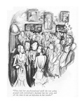 """They had her psychoanalyzed until she was going around with everybody's h…"" - New Yorker Cartoon Premium Giclee Print by Mary Petty"
