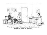 """I see by your copy of 'Newsweek' that Lyndon Johnson has decided not to r…"" - New Yorker Cartoon Premium Giclee Print by Robert Weber"