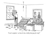 """""""I can't complain—at least he has a hobby that pays for itself."""" - New Yorker Cartoon Premium Giclee Print by Tom Cheney"""