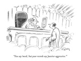 """You say 'meek,' but your records say 'passive-aggressive.'"" - New Yorker Cartoon Premium Giclee Print by Mike Twohy"