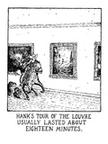 Hank's Tour Of The Louvre Usually Lasted About Eighteen Minutes. - New Yorker Cartoon Giclee Print by Glen Baxter