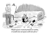 """Maybe if your creativity had fewer outlets, it would come out of you with…"" - New Yorker Cartoon Premium Giclee Print by Emily Flake"