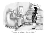 """I'm trying not to badger—how am I doing"" - New Yorker Cartoon Premium Giclee Print by Victoria Roberts"