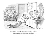 """Just take a seat, Mr. Bern.  You're acting as if you were the only one he…"" - New Yorker Cartoon Premium Giclee Print by Mike Twohy"