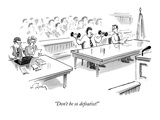 """Don't be so defeatist!"" - New Yorker Cartoon Premium Giclee Print by Mike Twohy"