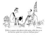 """If there is anyone who objects to this union, either here or on the Inter…"" - New Yorker Cartoon Premium Giclee Print by John Caldwell"