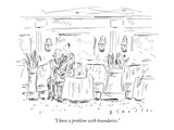 """I have a problem with boundaries."" - New Yorker Cartoon Premium Giclee Print by Barbara Smaller"