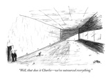"""Well, that does it Charlie—we've outsourced everything."" - New Yorker Cartoon Premium Giclee Print by Robert Weber"