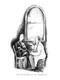 """Get out and mingle with the other schizophrenes."" - New Yorker Cartoon Premium Giclee Print by Mary Petty"