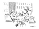 Soothsayer holding sign that reads, 'The Election is Near.' - New Yorker Cartoon Premium Giclee Print by Pat Byrnes