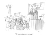 """We may need a clearer message."" - New Yorker Cartoon Premium Giclee Print by Zachary Kanin"