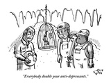 """Everybody double your anti-depressants."" - New Yorker Cartoon Premium Giclee Print by Farley Katz"
