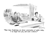 """Dear Jean: Confirming our phone conversation of earlier today, I no longer…"" - New Yorker Cartoon Premium Giclee Print by Mike Twohy"