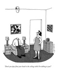"""Don't you dare float your head to the ceiling while I'm talking to you!"" - New Yorker Cartoon Premium Giclee Print by J.C. Duffy"