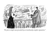 """I'm just a simple man preceded by an inordinately complex reputation."" - New Yorker Cartoon Premium Giclee Print by Victoria Roberts"