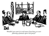 """Wouldn't you want it to end sooner if you knew we were planning a fantast…"" - New Yorker Cartoon Premium Giclee Print by Drew Dernavich"