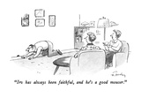 """Irv has always been faithful, and he's a good mouser."" - New Yorker Cartoon Premium Giclee Print by Mike Twohy"