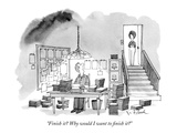 """Finish it Why would I want to finish it"" - New Yorker Cartoon Giclee Print by W.B. Park"
