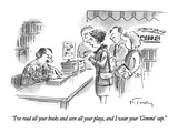 """I've read all your books and seen all your plays, and I wear your 'Gimme'…"" - New Yorker Cartoon Premium Giclee Print by Mike Twohy"