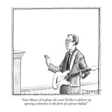 """""""Your Honor, if it please the court I'd like to deliver my opening comment…"""" - New Yorker Cartoon Premium Giclee Print by Matthew Diffee"""