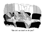 """But let's not dwell on the past."" - New Yorker Cartoon Premium Giclee Print by Gahan Wilson"