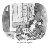 """We never talk anymore."" - New Yorker Cartoon Giclee Print by Paul Karasik"