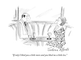 """If only I liked you a little more and you liked me a little less."" - New Yorker Cartoon Giclee Print by Victoria Roberts"
