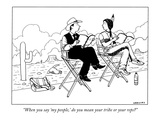 """When you say 'my people,' do you mean your tribe or your reps"" - New Yorker Cartoon Premium Giclee Print by Alex Gregory"