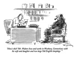 """How's this  'Mr. Walters lives and works in Westbury, Connecticut, with …"" - New Yorker Cartoon Premium Giclee Print by Mike Twohy"
