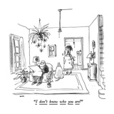 """I don't know who you are!"" - New Yorker Cartoon Premium Giclee Print by George Booth"