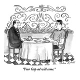"""Your Gap ad will come."" - New Yorker Cartoon Premium Giclee Print by Victoria Roberts"