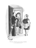 """Mother, I'd like you to meet a member of the armed forces."" - New Yorker Cartoon Premium Giclee Print by Sydney Hoff"