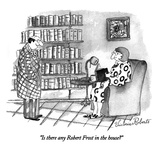 """Is there any Robert Frost in the house"" - New Yorker Cartoon Premium Giclee Print by Victoria Roberts"