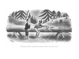 """I hope it doesn't make you nervous to have me watch you."" - New Yorker Cartoon Premium Giclee Print by Richard Taylor"